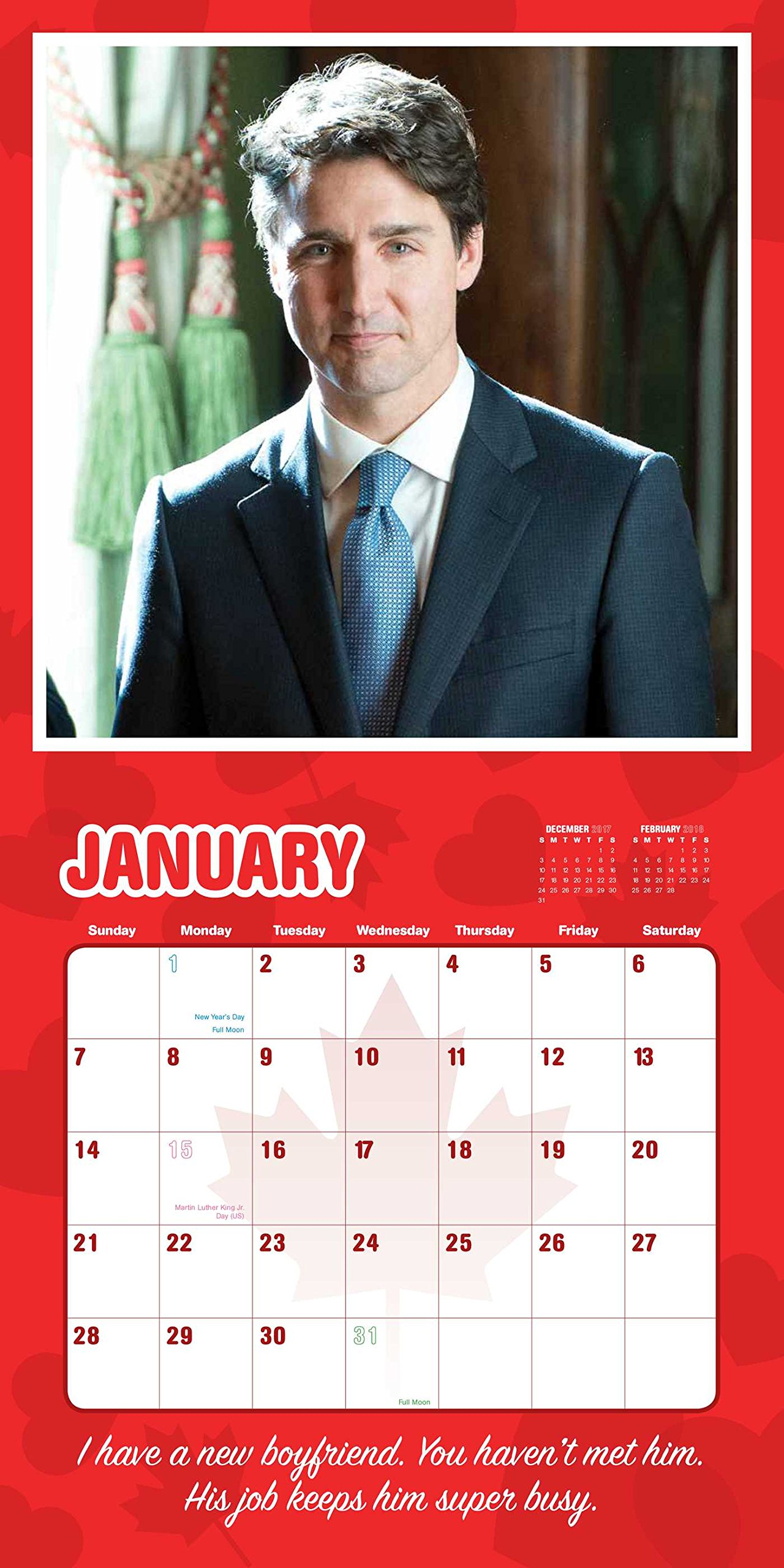The January Page Of Calendar Bears This Average Portrait Trudeau Plus A Troubling Quote I Have New Boyfriend You Havent Met Him