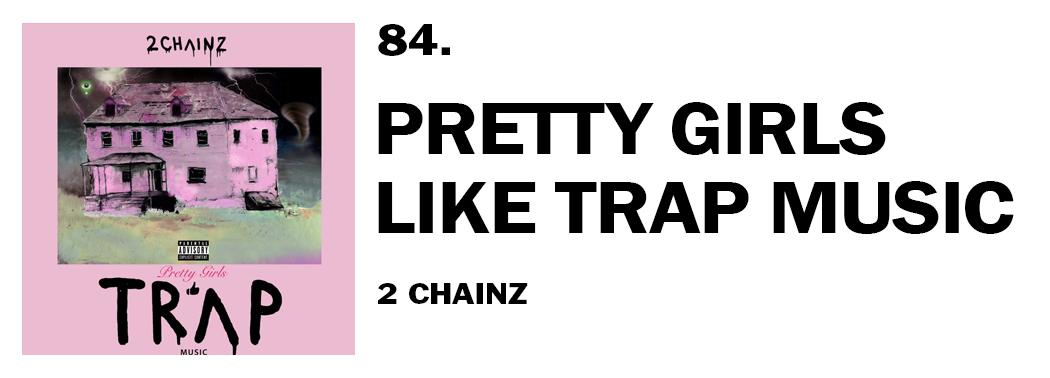 Os 100 melhores discos internacionais de 2017 noisey no tem outro jeito de falar isso mas pretty girls like trap music de 2 chainz uma vibe por si s talvez seja um disco meio bvio seu segundo single fandeluxe Images