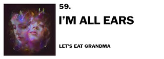 1543940096617-59-lets-eat-grandma-im-all-ears