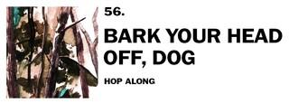1543940141263-56-hop-along-bark-your-head-off-dog
