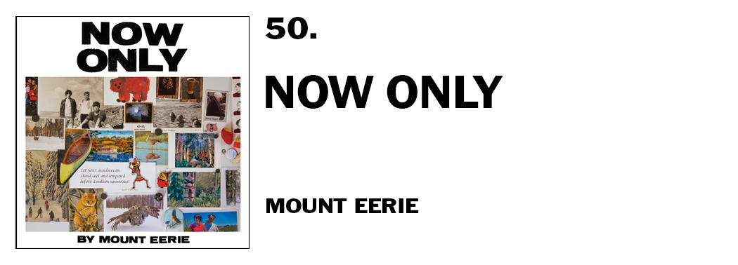0c31af710f22e 1543940291783-50-mount-eerie-now-only