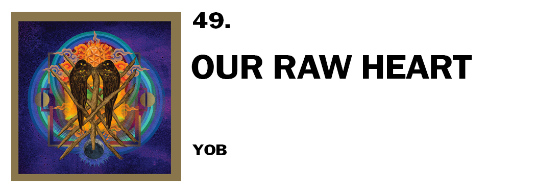 1543940332505-49-yob-our-raw-heart