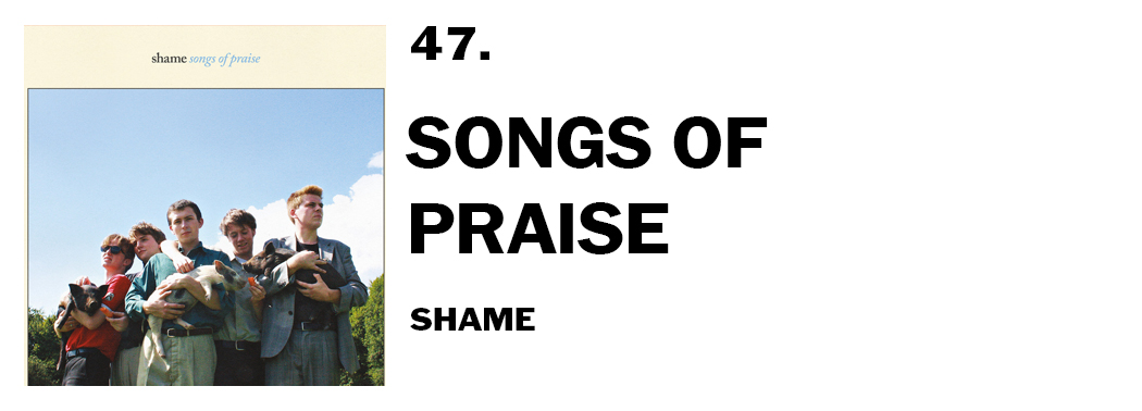 1543940359753-47-shame-songs-of-praise