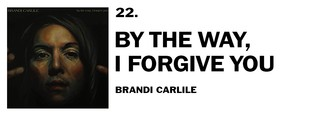 1543940812052-22-brandi-carlile-by-the-way-i-forgive-you