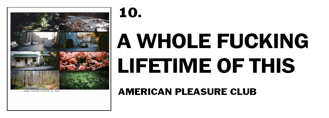 1543941035614-10-american-pleasure-club-a-whole-fucking-lifetime-of-this