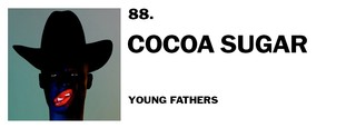 1543947322942-88-young-fathers-cocoa-sugar