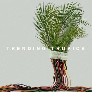 Trending tropics - Trending Tropics
