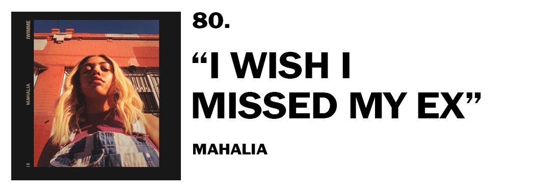 1544045033198-80-mahalia-i-wish-i-missed-my-ex