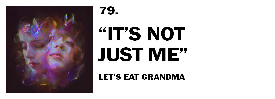 1544045238631-79-lets-eat-grandma-its-not-just-me