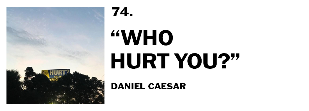 1544045293370-74-daniel-caesar-who-hurt-you
