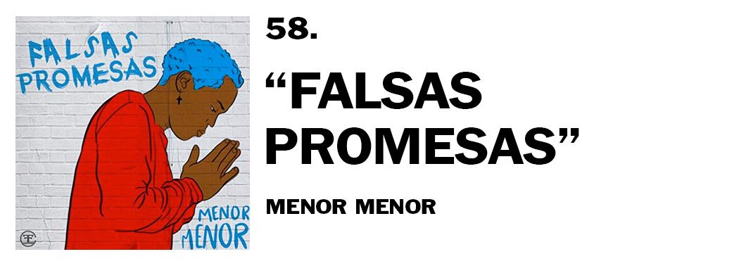 1544045618621-58-menor-menor-falsas-promesas