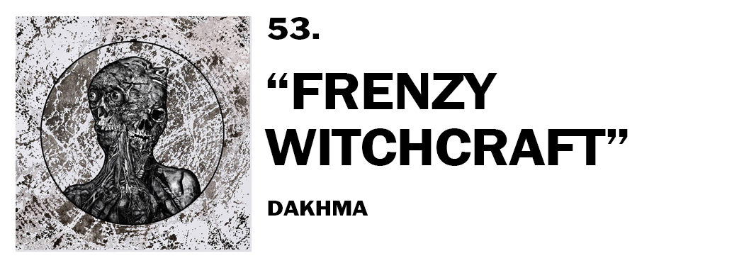 1544045699414-53-dakhma-frenzy-witchcraft