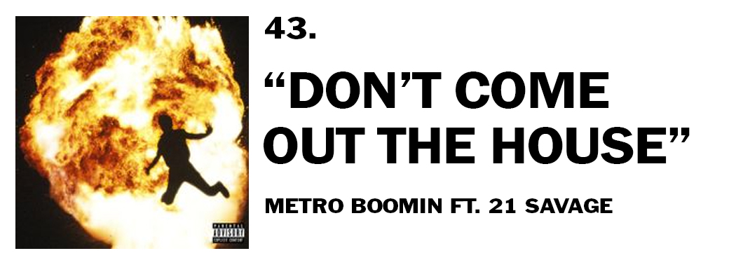 1544045993405-43-metro-boomin-dont-come-out-the-house