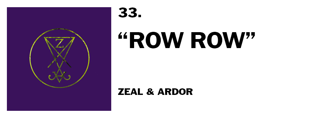 1544046162318-33-zeal-and-ardor-row-row