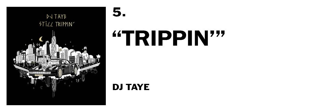 1544046525623-5-dj-taye-trippin