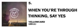 1546465115416-5-yellowcard-when-youre-through