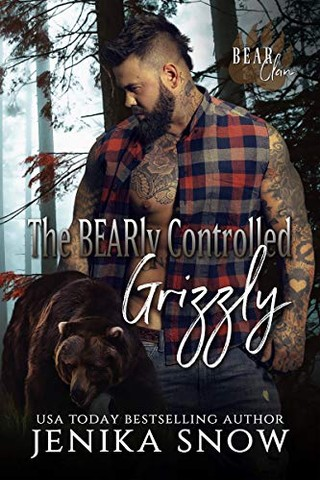 The cover of the book The Bearly Controlled Grizzly