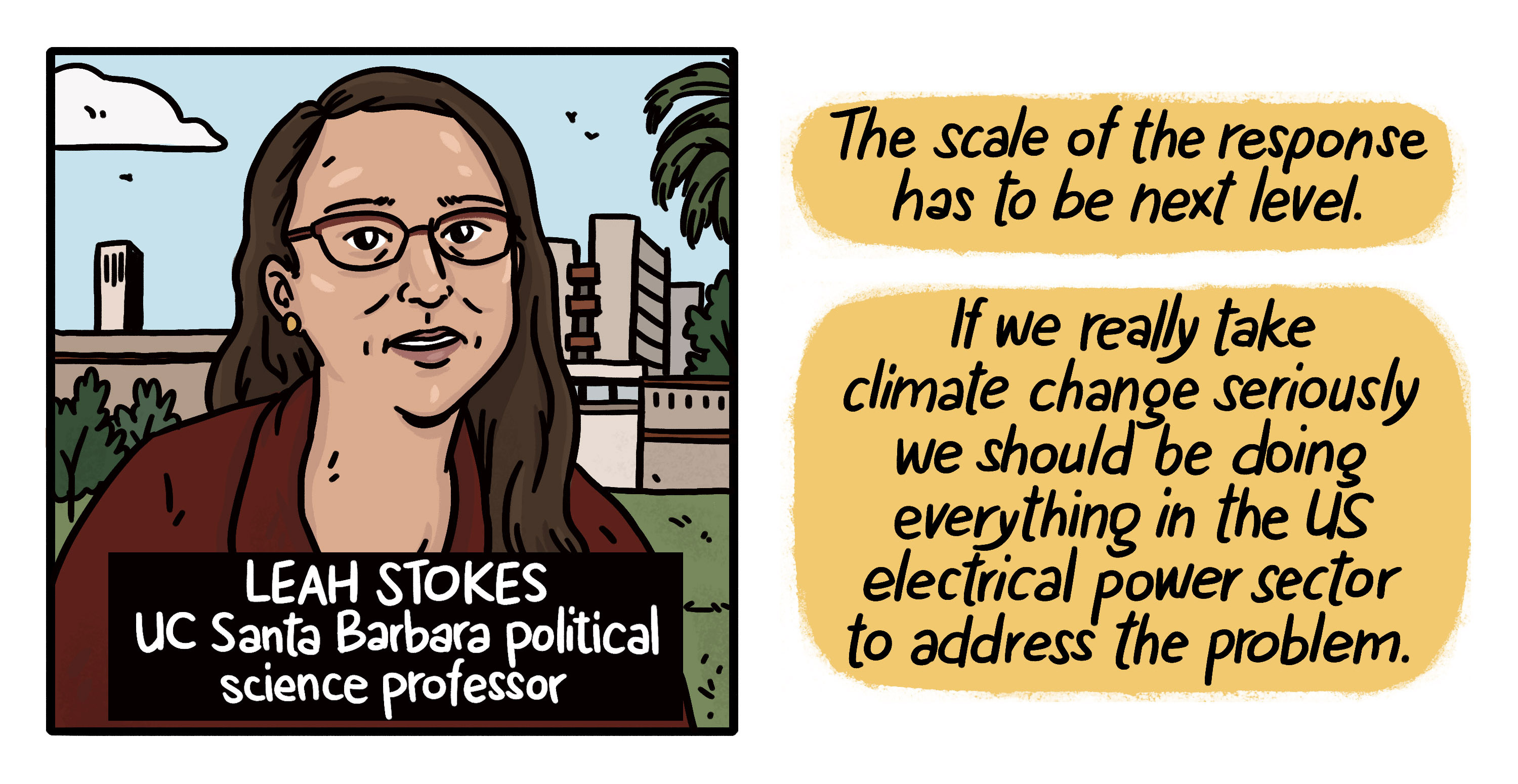 A drawing of UCSB professor Leah Stokes with a quote: