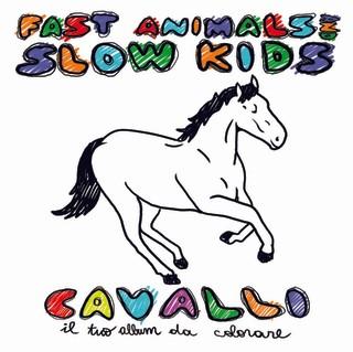 fast animals slow kids cavalli