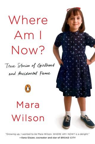 Where am I Now? by Mara Wilson