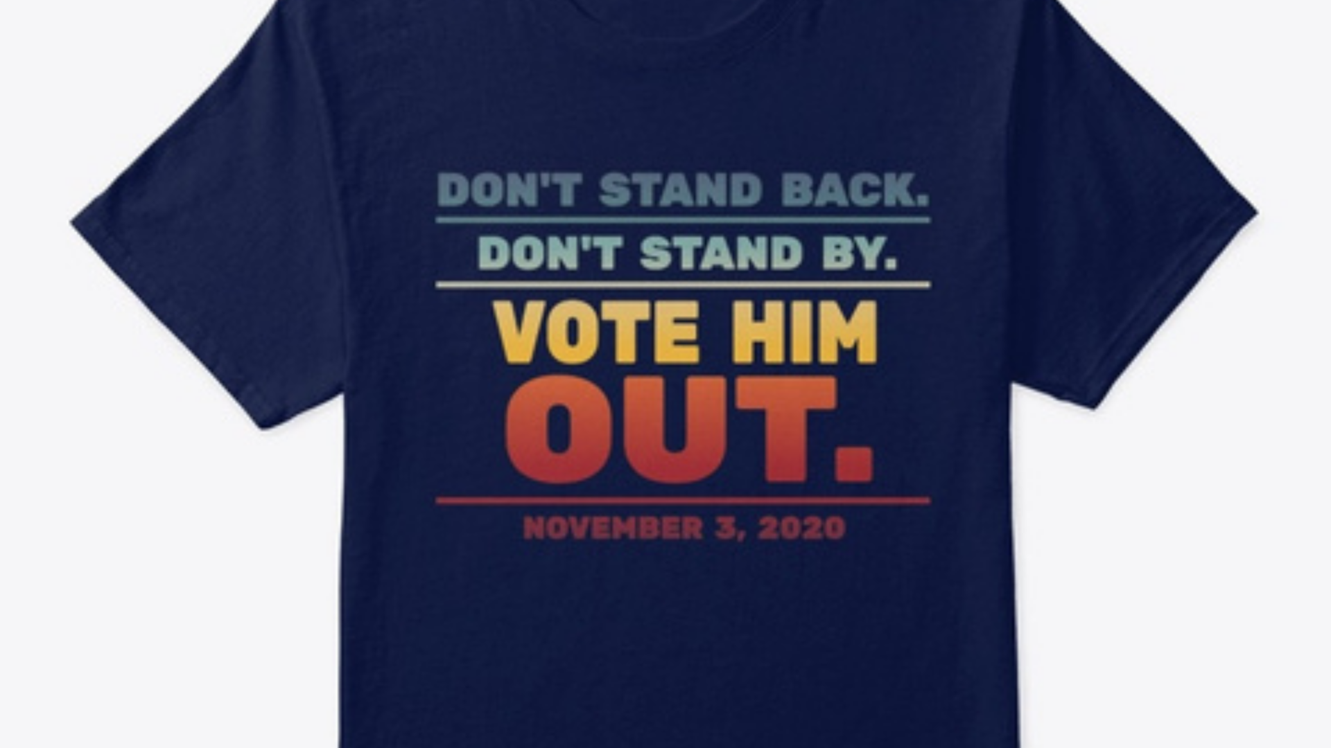 A search for 'Stand Back and Stand By' merch on TeeSpring's website will now bring users one result: a shirt pushing people to vote this November.
