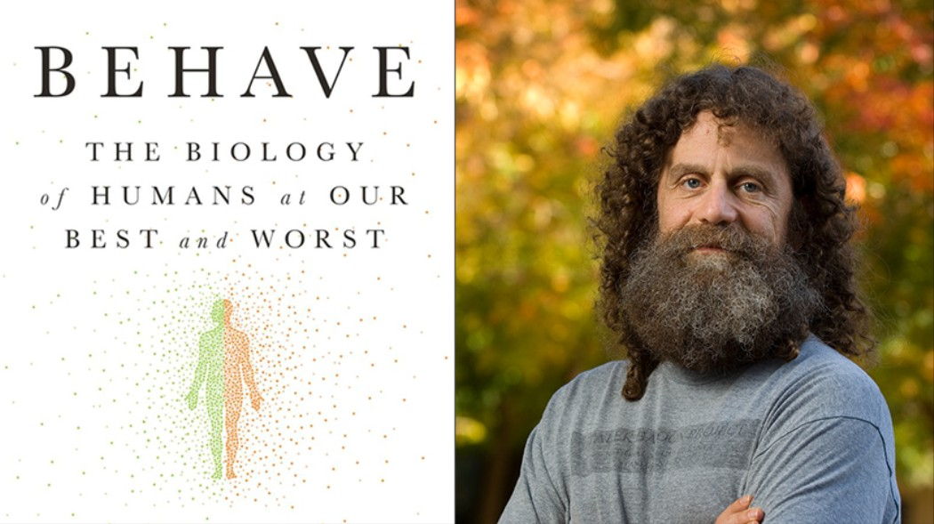 According to neurobiologist Robert Sapolsky, all of our actions can be attributed to our biology.