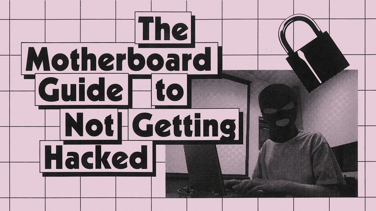 The Guide to Not Getting Hacked