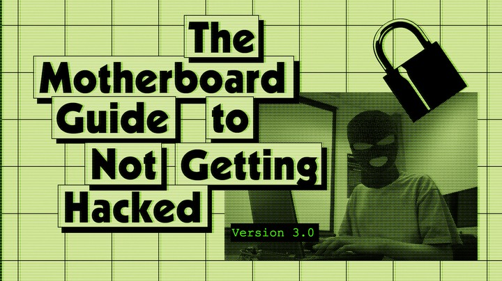 The Motherboard Guide to Not Getting Hacked