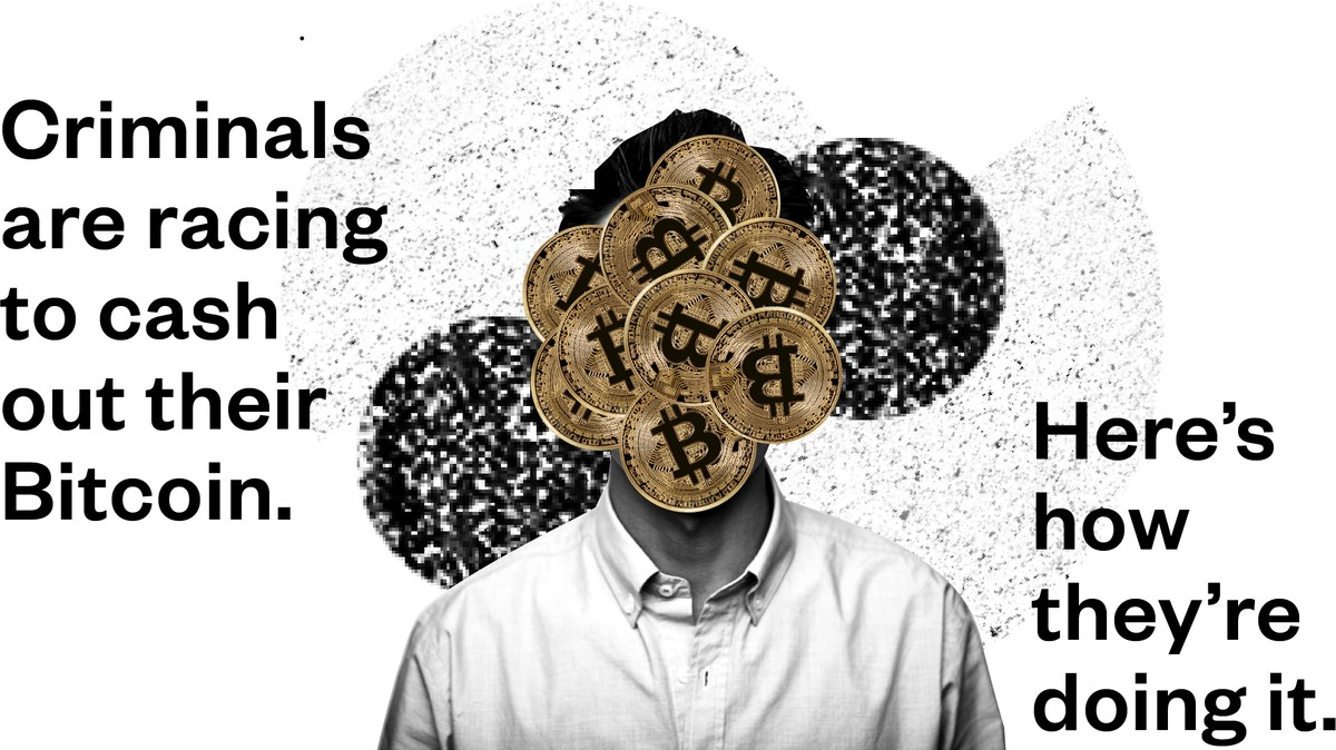 Criminals are racing to cash out their Bitcoin