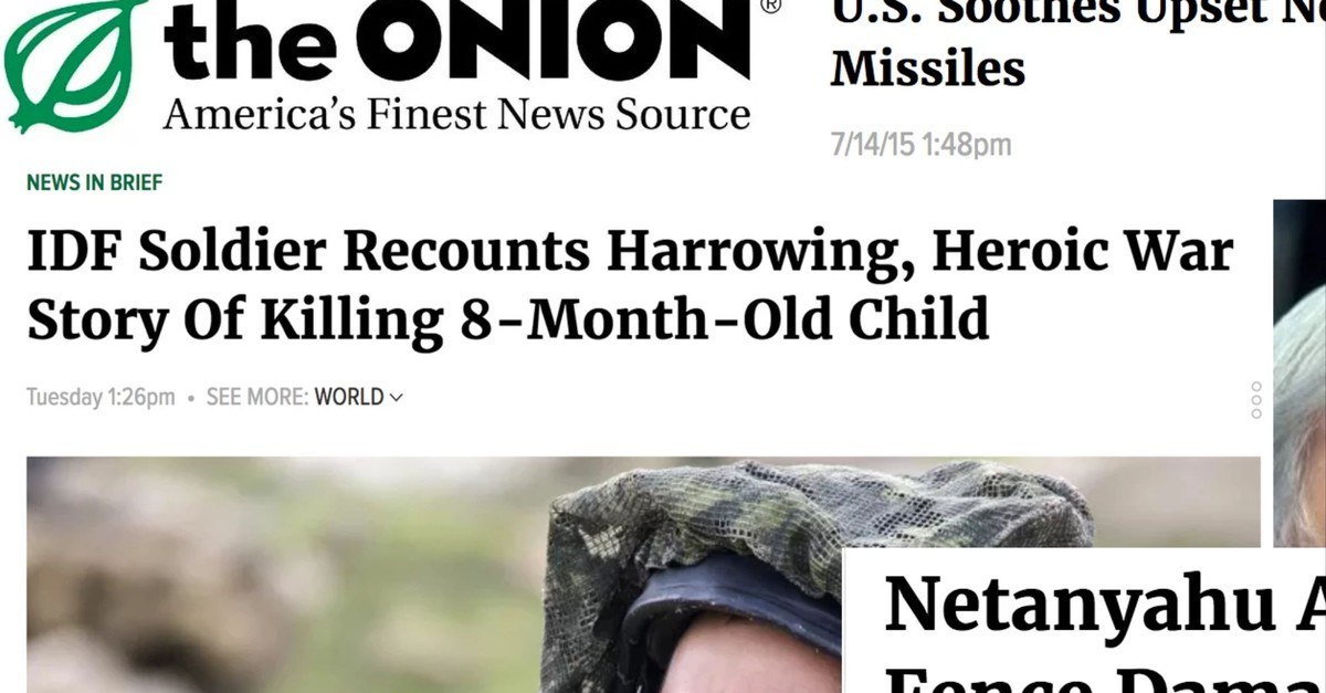 The Onion S Brutal Israel Commentary Goes Beyond Satire Vice