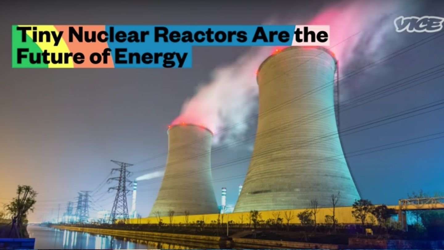 Tiny Nuclear Reactors Are the Future of Energy
