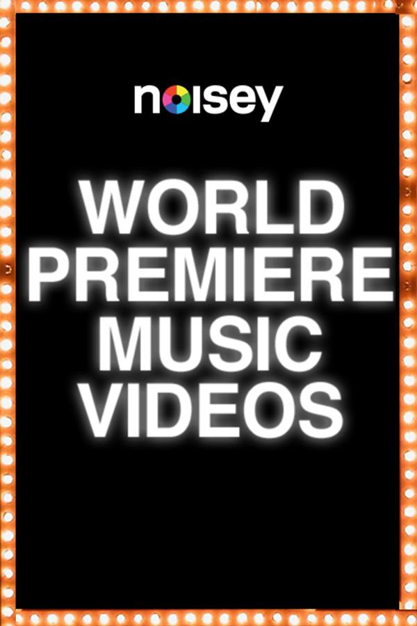 Noisey Music Video Premiere - VICE Video: Documentaries, Films, News Videos