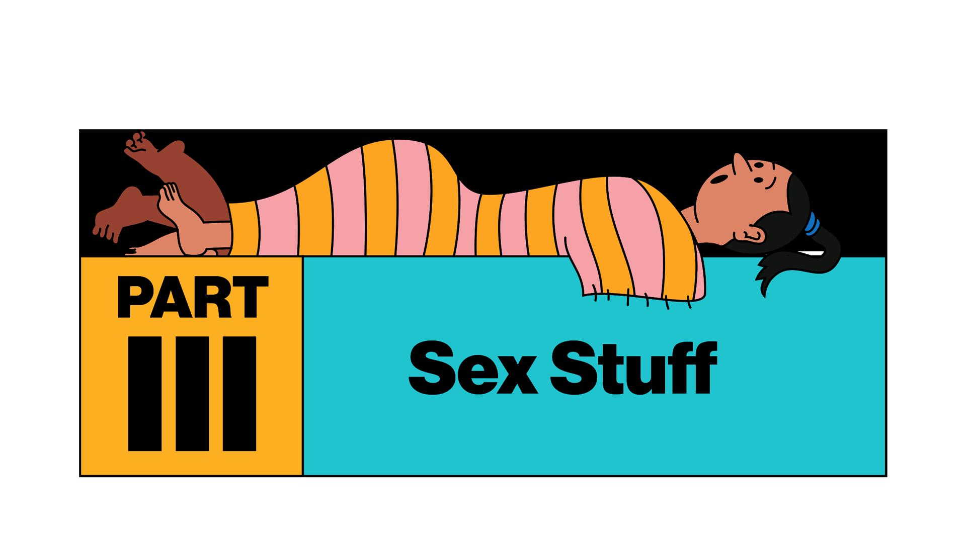 Part III: Sex Stuff