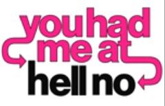 You-Had-Me-At-Hell-No_Logo-Ideas_Small_HF